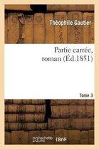 Partie Carr�e, Roman. Tome 3