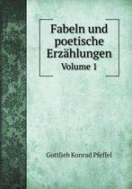 Fabeln Und Poetische Erz hlungen Volume 1