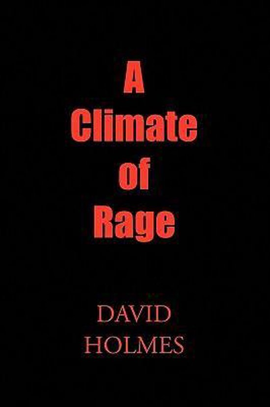 A Climate of Rage
