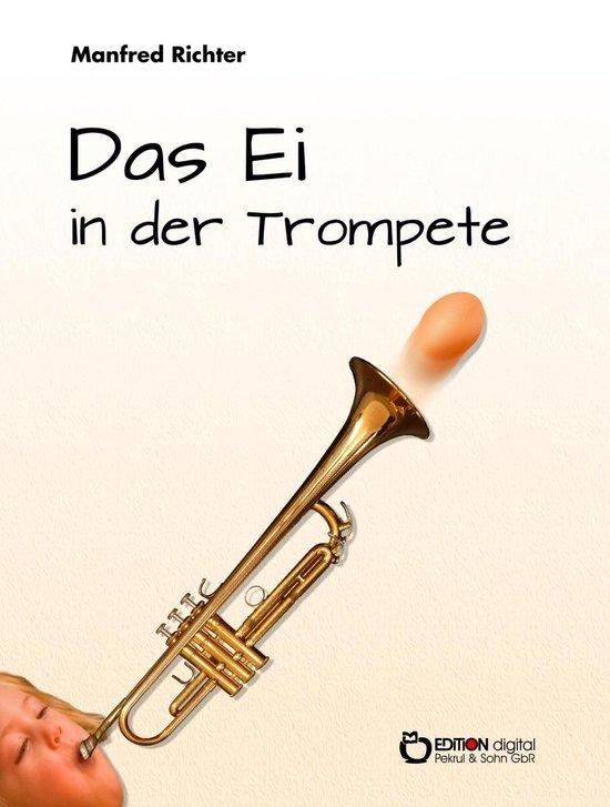 Das Ei in der Trompete