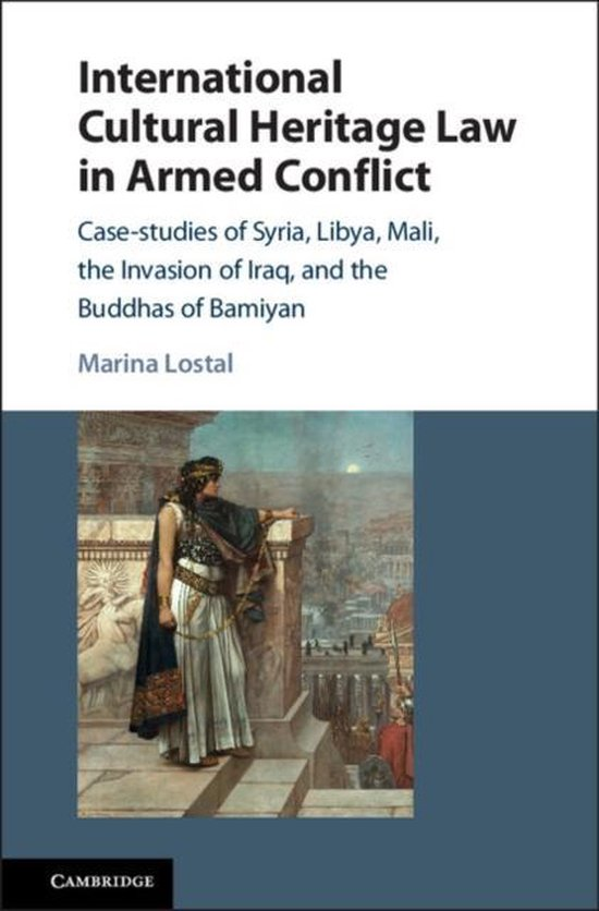 Boek cover International Cultural Heritage Law in Armed Conflict van Marina Lostal (Hardcover)