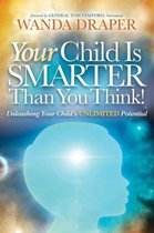 Your Child Is Smarter Than You Think!