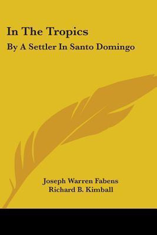 in the Tropics: by a Settler in Santo Domingo