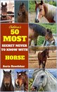 50 Most Secret With Horse