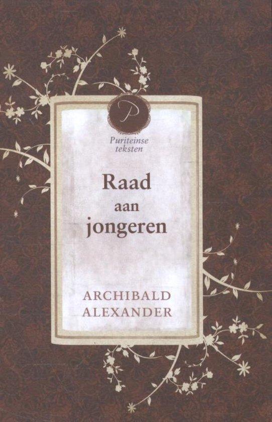 Puriteinse teksten - Raad aan jongeren 4 - Archibald Alexander |