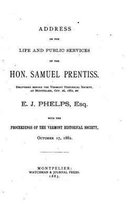 Address on the Life and Public Services of the Hon. Samuel Prentiss