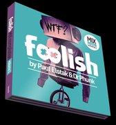 Foolish By Paul Elstak & Dr Phunk