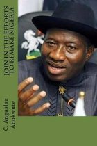 Join in the Efforts to Remake Nigeria