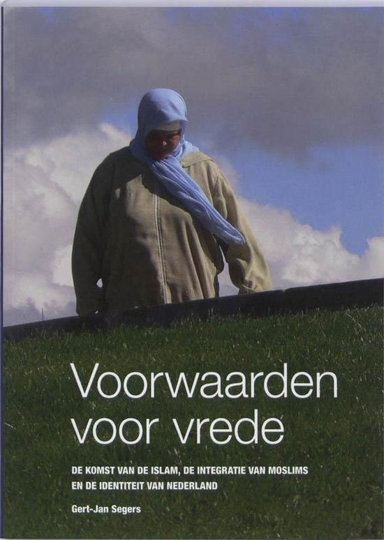 Voorwaarden Voor Vrede - Gert-Jan Segers pdf epub