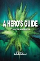 A Hero's Guide to Modern Heroism