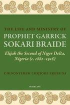The Life and Ministry of Prophet Garrick Sokari Braide