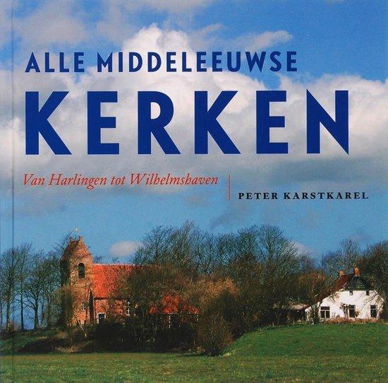 Alle Middeleeuwse Kerken - P. Karstkarel |