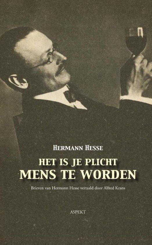 Het is je plicht mens te worden - Hermann Hesse |