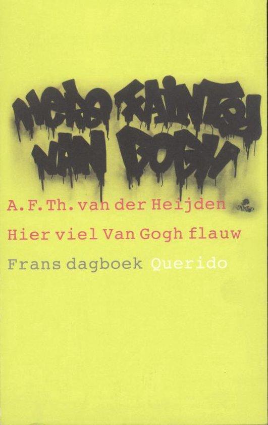 Hier Viel Van Gogh Flauw / Druk Heruitgave - A.F.Th. van der Heijden |