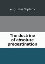 The Doctrine of Absolute Predestination