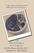 The Pretentious Pet Parent Vol. 1