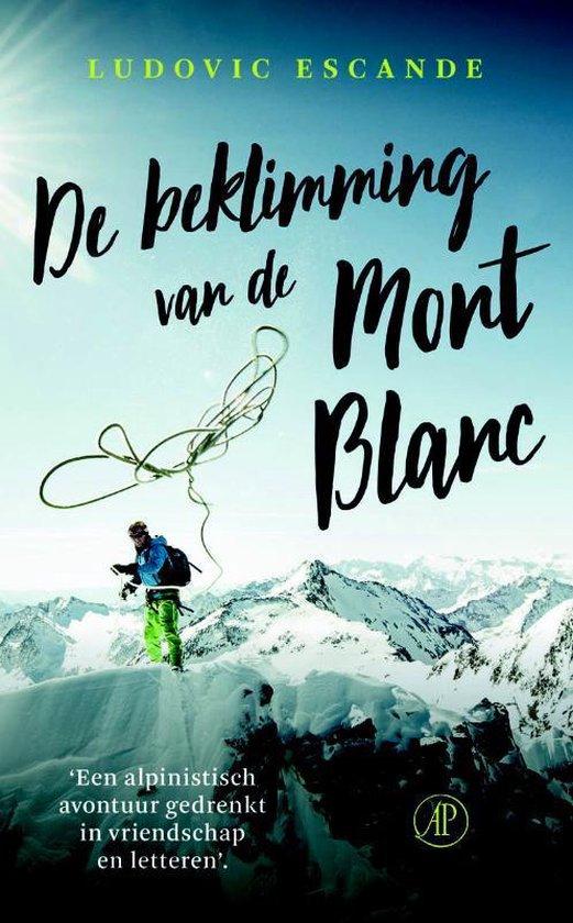 De beklimming van de Mont Blanc - Ludovic Escande |