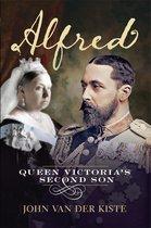 Alfred: Queen Victoria's Second Son