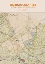 Boek cover Waterloo 1815 village lisière forêt soignes van Rene Laurent
