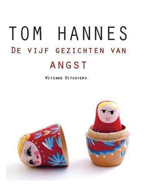 De vijf gezichten van angst - Tom Hannes  