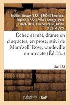 Echec et mat, drame en cinq actes, en prose