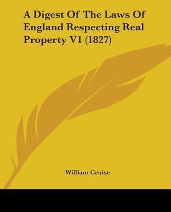 a Digest of the Laws of England Respecting Real Property V1 (1827)