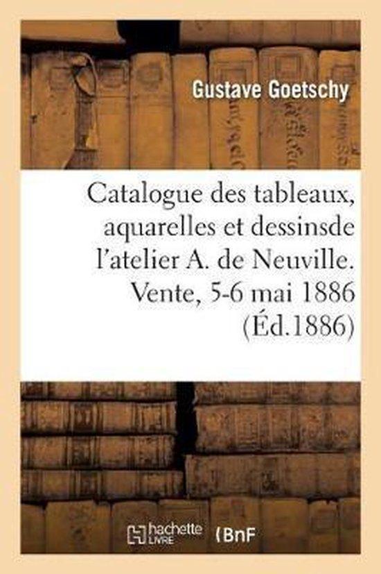 Catalogue des tableaux, aquarelles et dessins, armes de guerre, coiffures militaires