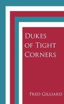 Dukes of Tight Corners