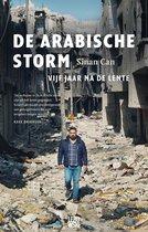 De Arabische storm. Vijf jaar na de lente
