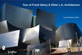 Tour of Frank Gehry & Other L.A. Architecture