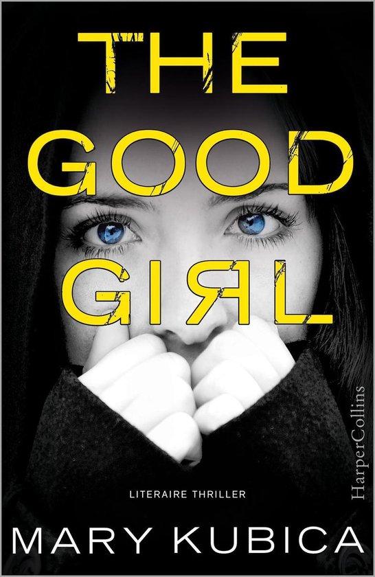 The good girl (Nederlandse editie) - Mary Kubica |