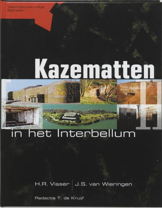 Kazematten In Het Interbellum + Overzichtskaart - H.R. Visser |