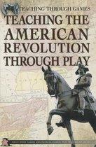 Teaching the American Revolution Through Play