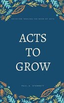 Acts to Grow