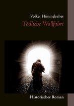 Boek cover Toedliche Wallfahrt van Volker Himmelseher