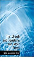 The Church and Socialism, and Other Essays