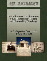 Hill V. Sumner U.S. Supreme Court Transcript of Record with Supporting Pleadings