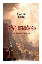 Die Wolkenkoenigin (Abenteuerroman)