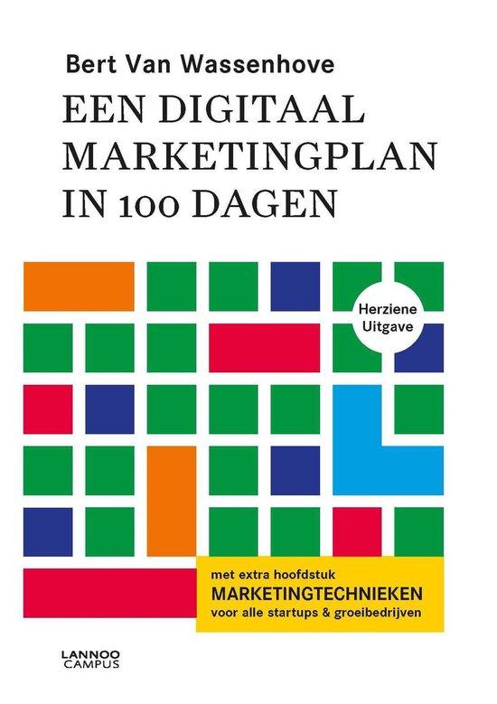 Een digitaal marketingplan in 100 dagen - Bert van Wassenhove |