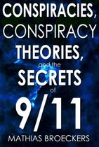 Conspriracies, Conspiracy Theories & the Secrets of 9/11