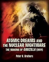 Atomic Dreams and the Nuclear Nightmare