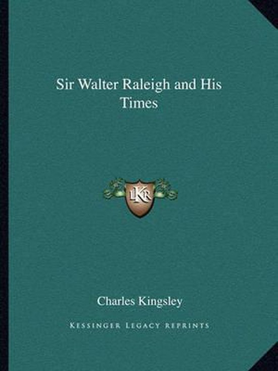 Sir Walter Raleigh and His Times