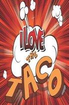 I Love the Taco