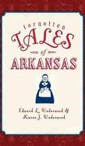 Boek cover Forgotten Tales of Arkansas van Edward L. Underwood