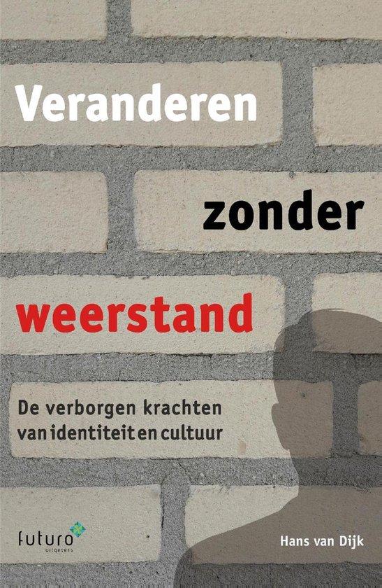 Veranderen zonder weerstand - Hans van Dijk |
