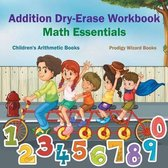 Addition Dry-Erase Workbook Math Essentials - Children's Arithmetic Books