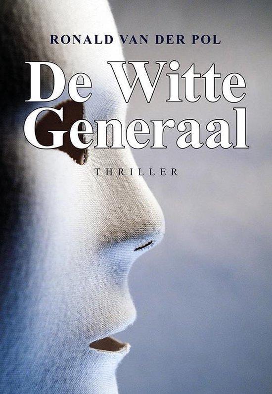 De witte generaal - Ronald van der Pol |