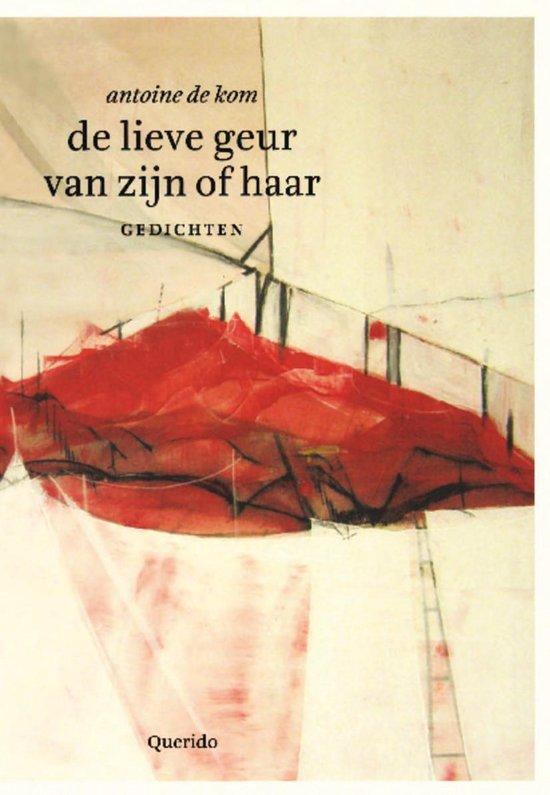 Cover van het boek 'De lieve geur van zijn of haar' van A. de Kom