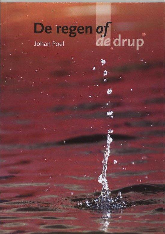 De Regen Of De Drup - J. Poel |