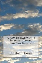 A Key to Happy and Efficient Living for the Family